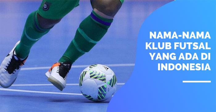 Nama Klub Futsal Keren Di Indonesia